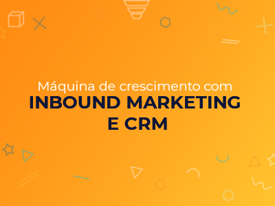 E-book Máquina de crescimento com inbound marketing e CRM